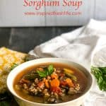 Vegetable Sorghum Soup Pinterest image.